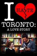Watch I Hate Toronto: A Love Story