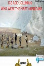 Watch Ice Age Columbus: Who Were the First Americans?