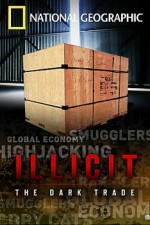 Watch Illicit: The Dark Trade