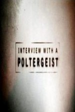 Watch Interview with a Poltergeist
