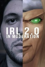 Watch IRL 2.0 in Moderation
