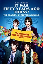 Watch It Was Fifty Years Ago Today... Sgt Pepper and Beyond