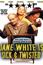 Watch Jane White Is Sick & Twisted
