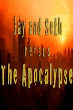 Watch Jay and Seth Versus the Apocalypse