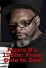 Watch Jazzie B's 1980s: From Dole to Soul