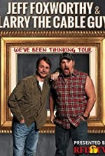 Watch Jeff Foxworthy & Larry the Cable Guy: We've Been Thinking