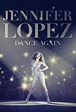 Watch Jennifer Lopez: Dance Again