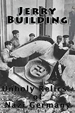 Watch Jerry Building: Unholy Relics of Nazi Germany