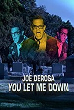 Watch Joe Derosa You Let Me Down