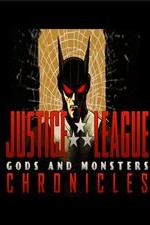 Watch Justice League: Gods and Monsters Chronicles