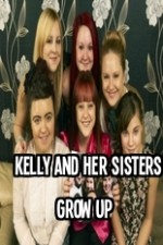 Watch Kelly and Her Sisters Grow Up