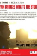Watch Kevin Bridges: What's the Story?