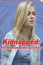Watch Kidnapped: The Hannah Anderson Story