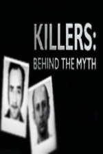 Watch Killers: Behind the Myth
