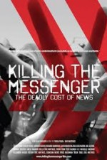 Watch Killing the Messenger: The Deadly Cost of News