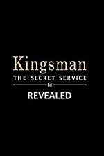 Watch Kingsman: The Secret Service Revealed