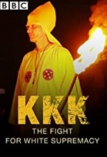 Watch KKK: The Fight for White Supremacy