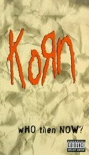 Watch Korn: Who Then Now?