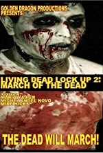 Watch Living Dead Lock Up 2: March of the Dead