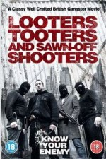 Watch Looters, Tooters and Sawn-Off Shooters