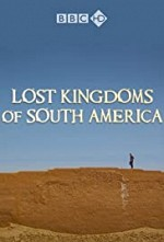 Watch Lost Kingdoms of South America