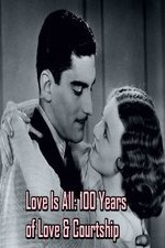 Watch Love Is All: 100 Years of Love & Courtship
