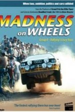 Watch Madness on Wheels: Rallying's Craziest Years