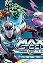 Watch Max Steel Turbo Team: Fusion Tek