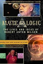 Watch Maybe Logic: The Lives and Ideas of Robert Anton Wilson