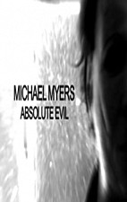Watch Michael Myers: Absolute Evil