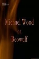 Watch Michael Wood on Beowulf