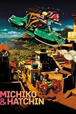 Watch Michiko and Hatchin