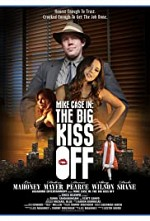 Watch Mike Case in: The Big Kiss Off