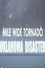 Watch Mile Wide Tornado: Oklahoma Disaster