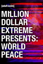 Million Dollar Extreme Presents: World Peace S01E05