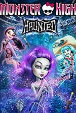 Watch Monster High: Haunted