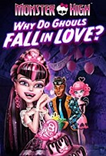 Watch Monster High: Why Do Ghouls Fall in Love?