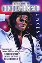 Watch Moonwalking: The True Story of Michael Jackson - Uncensored