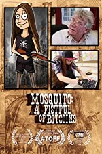 Watch Mosquito: A Fistful of Bitcoins