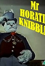 Watch Mr. Horatio Knibbles