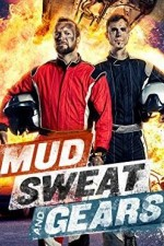 Watch Mud, Sweat and Gears