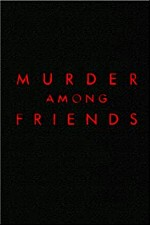Murder Among Friends S02E09