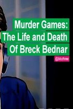 Watch Murder Games: The Life and Death of Breck Bednar
