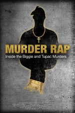 Watch Murder Rap: Inside the Biggie and Tupac Murders
