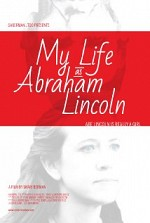 Watch My Life as Abraham Lincoln