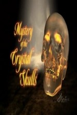 Watch Mystery of the Crystal Skulls
