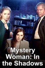 Watch Mystery Woman: In the Shadows