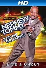 Watch Nephew Tommy: Just My Thoughts