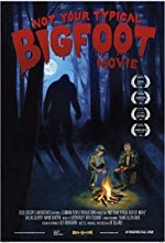 Watch Not Your Typical Bigfoot Movie