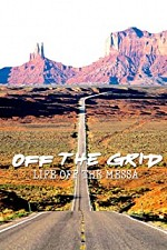 Watch Off the Grid: Life on the Mesa
